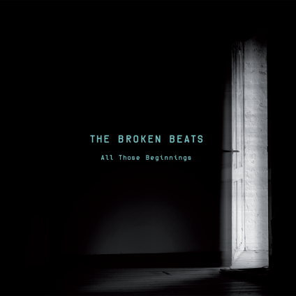 The Broken Beats - All Those Beginnings