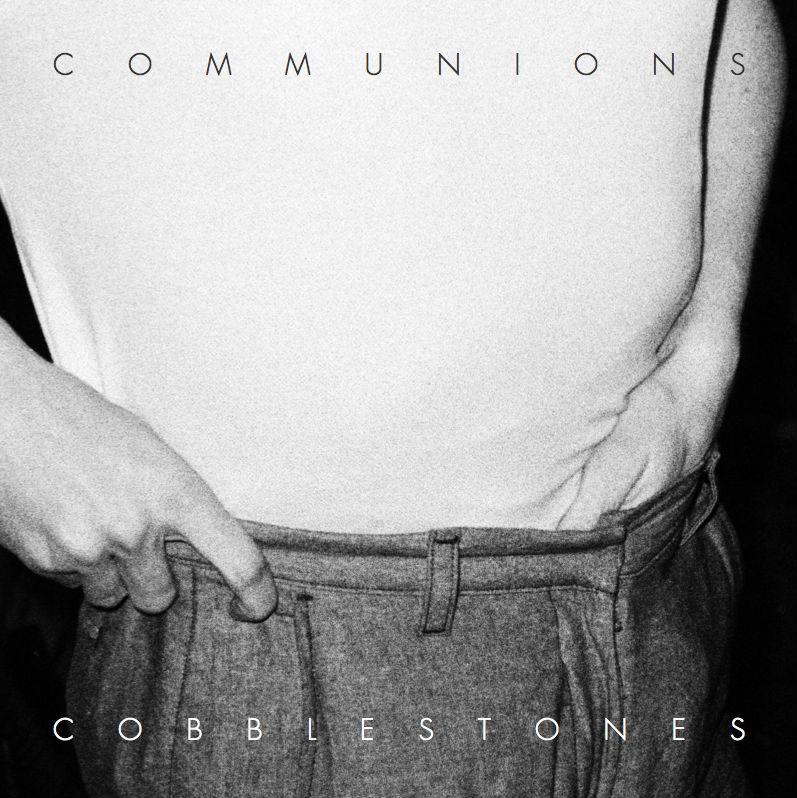 Communions - Cobblestones