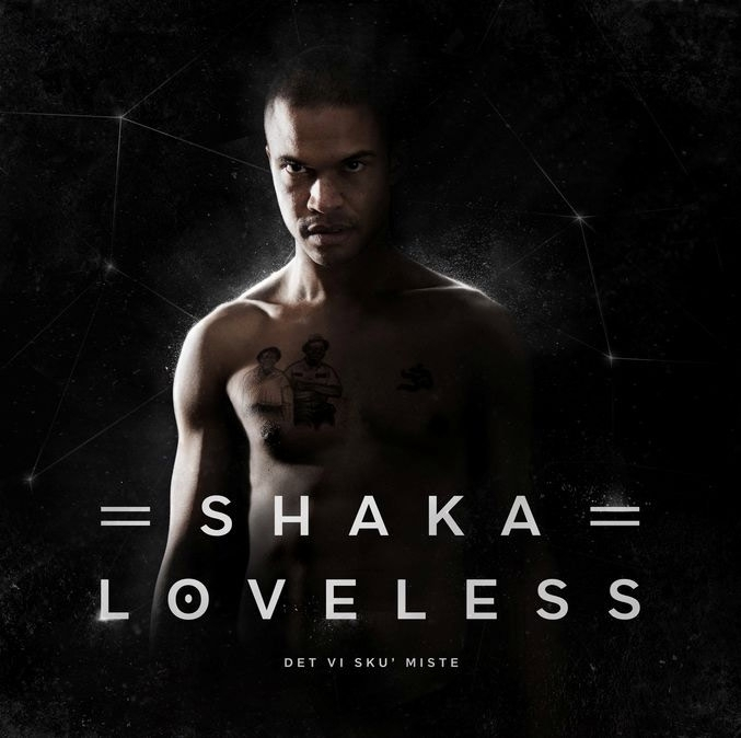 Shaka Loveless - Det vi sku' miste