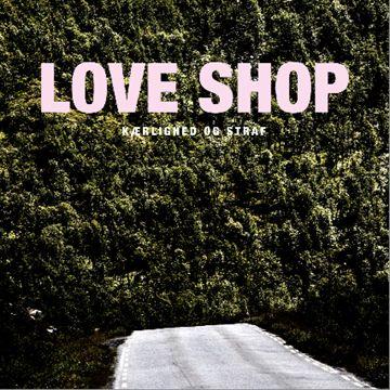 Love Shop - Kærlighed og straf