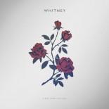 Som al god popmusik er Whitneys debutalbum både melankolsk og optimistisk - Light Upon the Lake