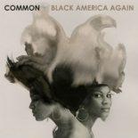 Commons 'Black America Again' er hans bedste album i dette årti - Black America Again