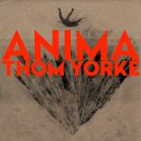 'Anima' understreger, at Thom Yorke er en af sin generations største musikbegavelser - Anima