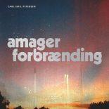 Carl Emil Petersens 'Amager Forbrænding' er klassisk poprock med store omkvæd og afslebne kanter - Amager Forbrænding