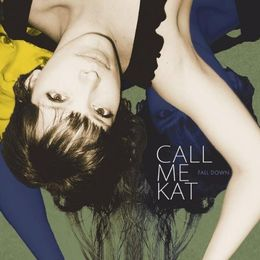 CALLmeKAT - Fall Down