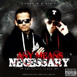 Larry D & Sir T - Any Means Necessary