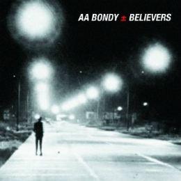 A.A. Bondy - Believers