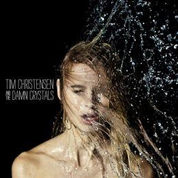 Tim Christensen and The Damn Crystals - Tim Christensen and The Damn Crystals