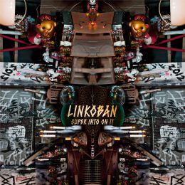 Linkoban - Super Into On It