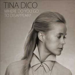 Tina Dickow - 'Where Do You Go to Disappear?'