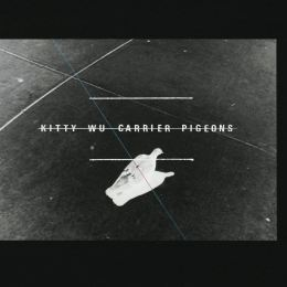 Kitty Wu - Carrier Pigeons
