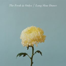 The Fresh & Onlys - Long Slow Dance