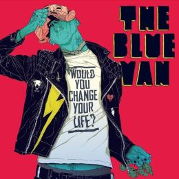 The Blue Van - Would You Change Your Life?
