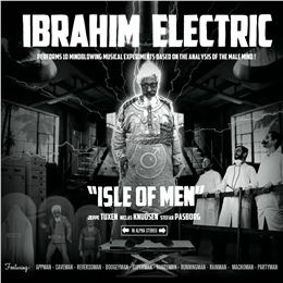 Ibrahim Electric - Isle of Men