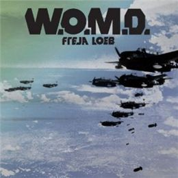 Freja Loeb 'W.O.M.D.' - W.O.M.D.