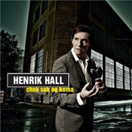 Henrik Hall - Chok, suk og koma